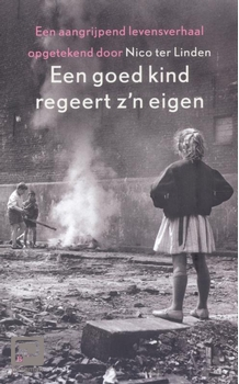 Meer informatie over Een goed kind regeert z&apos;n eigen
